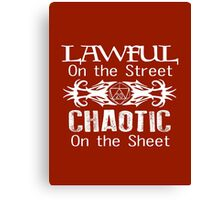 Lawful on the Street Chaotic on the Sheet Canvas Print