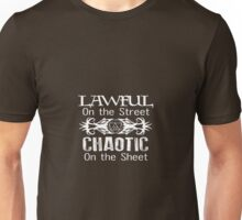 Lawful on the Street Chaotic on the Sheet Unisex T-Shirt
