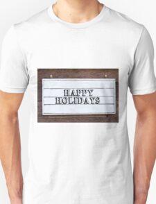 Inspirational message - Happy Holidays Unisex T-Shirt