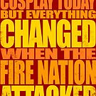 THE FIRE-NATION TOOK MY COSPLAY by Penelope Barbalios