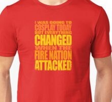 THE FIRE-NATION TOOK MY COSPLAY Unisex T-Shirt
