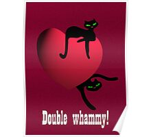 Double cat whammy Poster