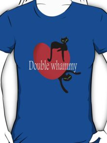 Double cat whammy cool t- shirt design T-Shirt
