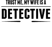 My Wife Is A Detective by GiftIdea