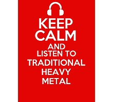 Keep calm and listen to Traditional heavy metal Photographic Print