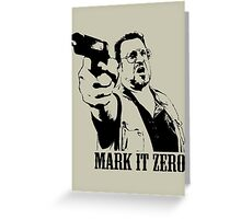 The Big Lebowski Mark It Zero T-Shirt Greeting Card