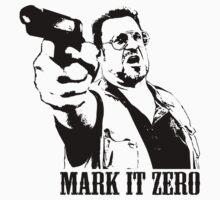 The Big Lebowski Mark It Zero T-Shirt by theshirtnerd