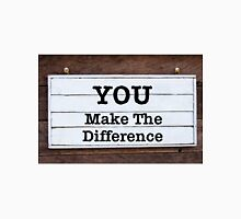 Inspirational message - You Make The Difference Unisex T-Shirt