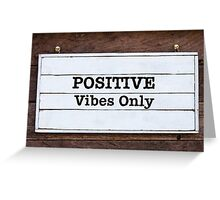 Inspirational message - Positive Vibes Only Greeting Card
