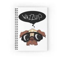 """""""Wazzup?"""" Pug Spiral Notebook"""