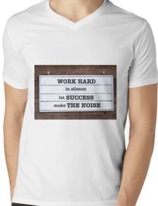 Inspirational message - Work Hard In Silence Let Success Make The Noise Mens V-Neck T-Shirt
