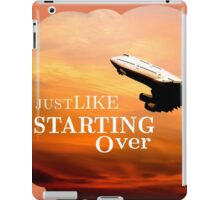 Just Like Starting Over iPad Case/Skin