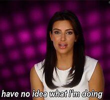 Kim Kardashian No Idea by rebeccaalmurphy