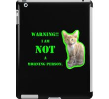 Warning I Am NOT A Morning Person iPad Case/Skin