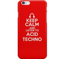 Keep calm and listen to Acid techno iPhone Case/Skin