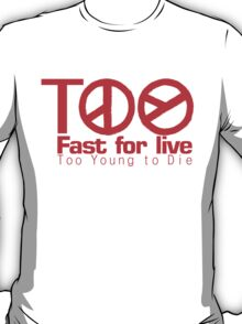 G Dragon: Too fast to live to young to die T-Shirt