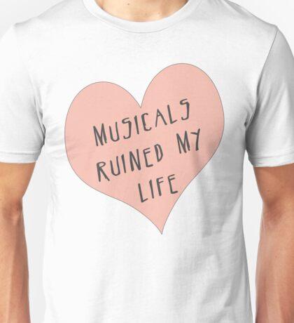Musicals Ruined My Life Unisex T-Shirt