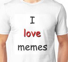 I love memes Unisex T-Shirt