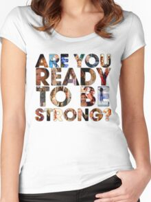 Are You Ready To Be Strong? Women's Fitted Scoop T-Shirt