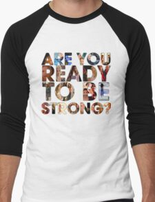 Are You Ready To Be Strong? Men's Baseball ¾ T-Shirt