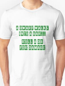 A Dwarf walks into a bar... T-Shirt