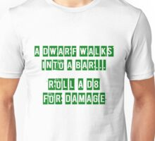 A Dwarf walks into a bar... Unisex T-Shirt