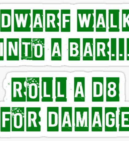 A Dwarf walks into a bar... Sticker