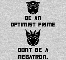 Be an Optimist Prime, don't be a Negatron! Hoodie