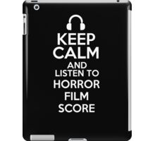 Keep calm and listen to Horror film score iPad Case/Skin