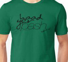 Haad Yer Pash Unisex T-Shirt