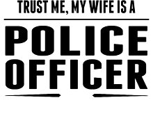 My Wife Is A Police Officer by GiftIdea
