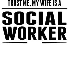 My Wife Is A Social Worker by GiftIdea