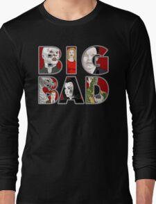 BIG BAD Long Sleeve T-Shirt