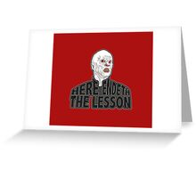 Here Endeth The Lesson Greeting Card