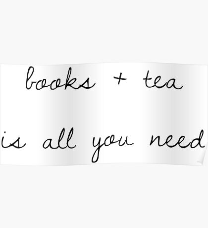 books + tea is all you need Poster