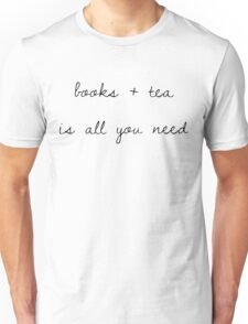 books + tea is all you need Unisex T-Shirt