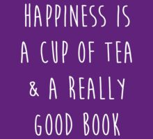 Happiness is a cup of tea & a really good book by princessbedelia