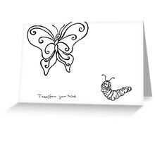 Transform your Mind Greeting Card