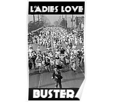 Ladies Love Buster Poster