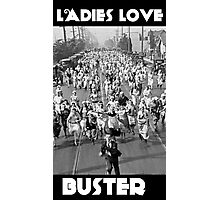 Ladies Love Buster Photographic Print