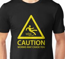 Caution Worms May Chase You Unisex T-Shirt