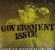 GOVERNMENT ISSUE - COMPLETE HISTORY VOLUME 1 by OUTERHEAVEN19XX
