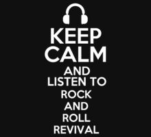 Keep calm and listen to Rock and roll revival by mjones7778