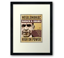 Megalomaniac Barack Obama Framed Print