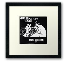 GOVERNMENT ISSUE - MAKE AN EFFORT EP Framed Print