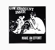 GOVERNMENT ISSUE - MAKE AN EFFORT EP Unisex T-Shirt