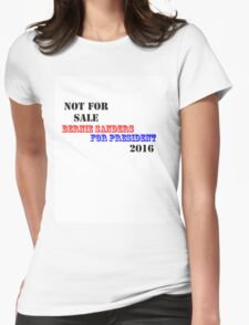 Not For Sale - Bernie Sanders for President 2016 Womens Fitted T-Shirt