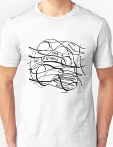 Not An Apology T-Shirt