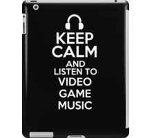 Keep calm and listen to Video game music iPad Case/Skin