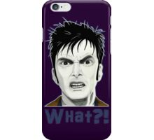 Tenth Doctor WHAT?! iPhone Case/Skin